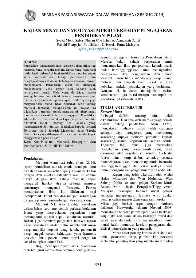 SEMINARPASCA SISWAZAH DALAMPENDIDIKAN(GREDUC2014) 471 KAJIAN MINAT DAN MOTIVASI MURID TERHADAP PENGAJARAN PENDIDIKAN ISLAM...