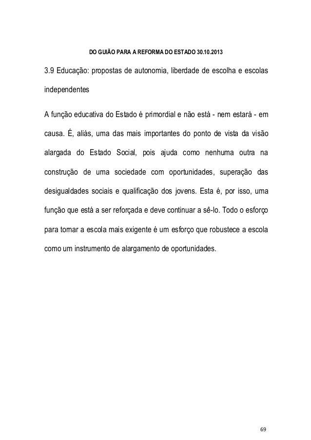 DO GUIÃO PARA A REFORMA DO ESTADO 30.10.2013  3.9 Educação: propostas de autonomia, liberdade de escolha e escolas indepen...