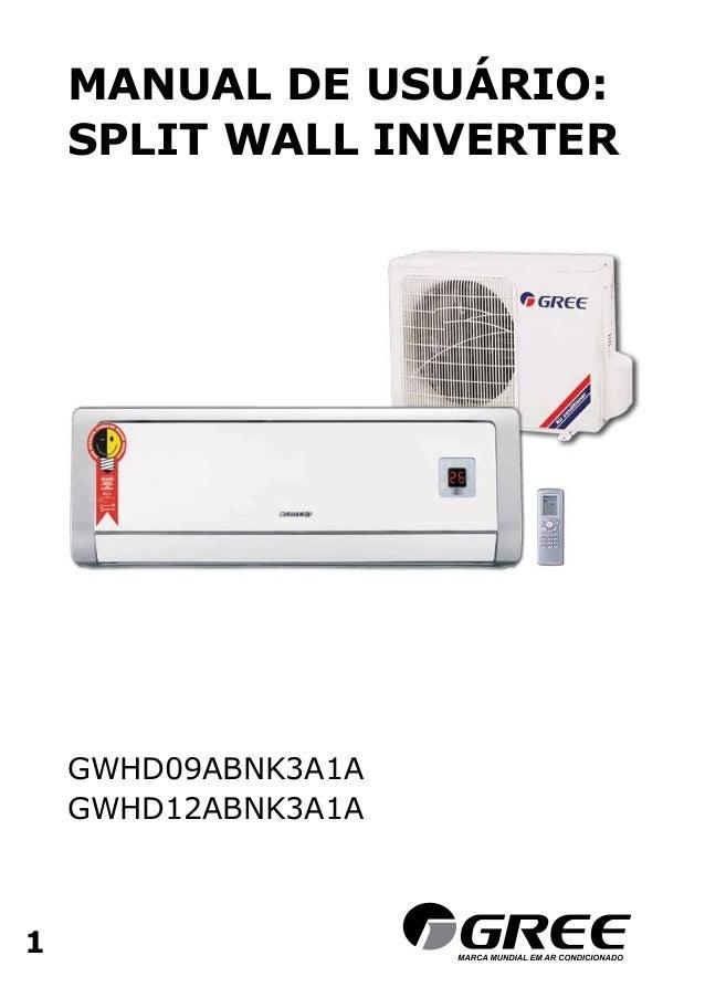 1 MANUAL DE USUÁRIO: SPLIT WALL INVERTER GWHD09ABNK3A1A GWHD12ABNK3A1A 1