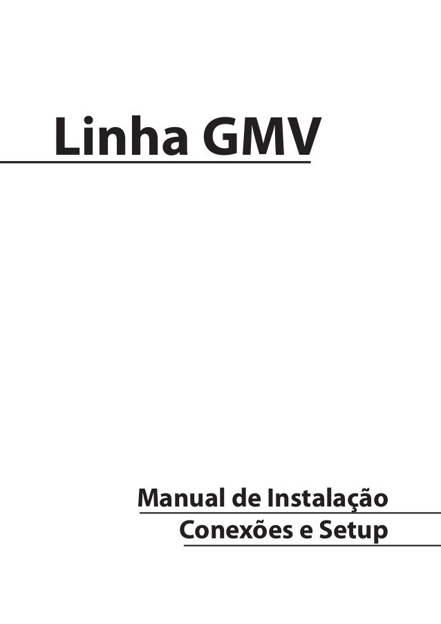 Linha GMV Manual de Instalação Conexões e Setup