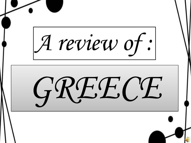 A review of :GREECE