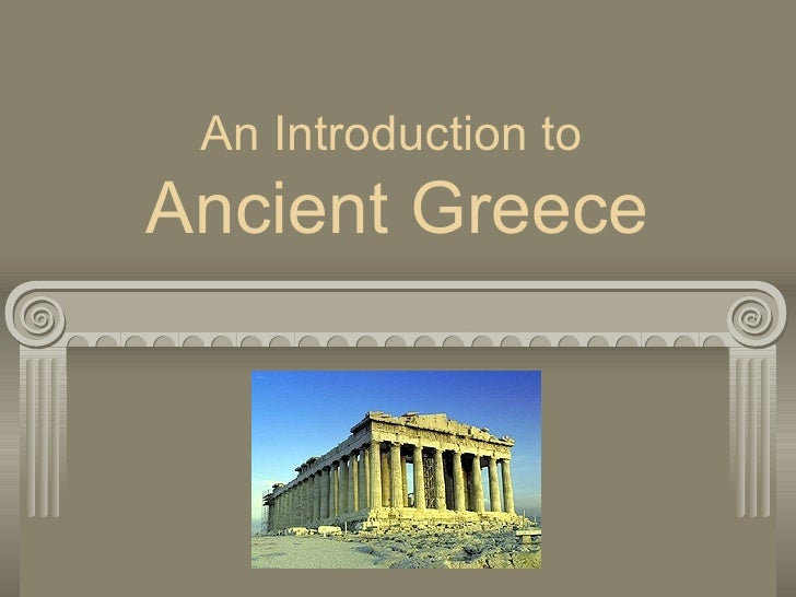 an overview of the ideologies from ancient greece During the hellenistic age, greek civilization became an international civilization this chapter discusses the political events that united diverse eastern and western peoples and the cultural developments that resulted from this unification.
