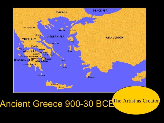 Ancient Greece 900-30 BCEThe Artist as Creator