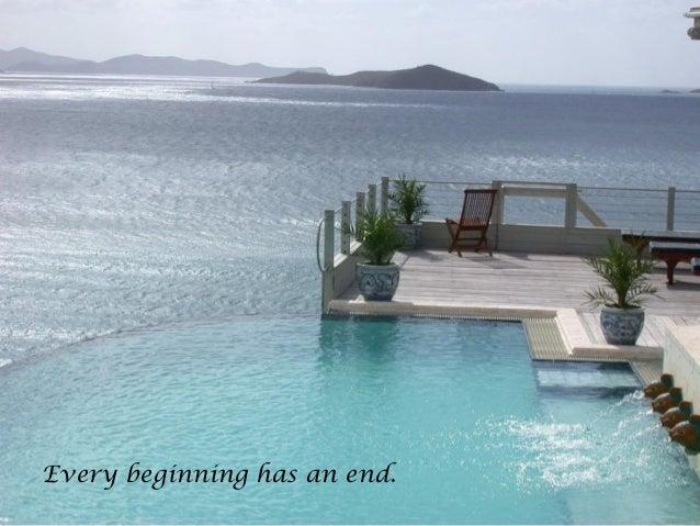 Every beginning has an end.