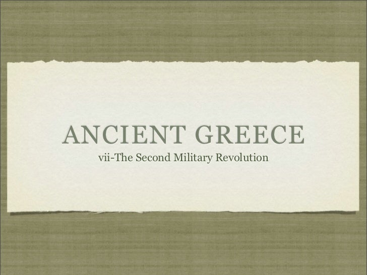 ANCIENT GREECE  vii-The Second Military Revolution