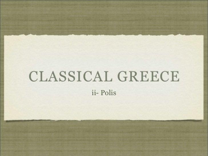 CLASSICAL GREECE      ii- Polis
