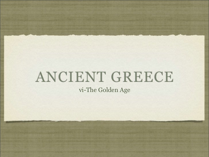 ANCIENT GREECE    vi-The Golden Age
