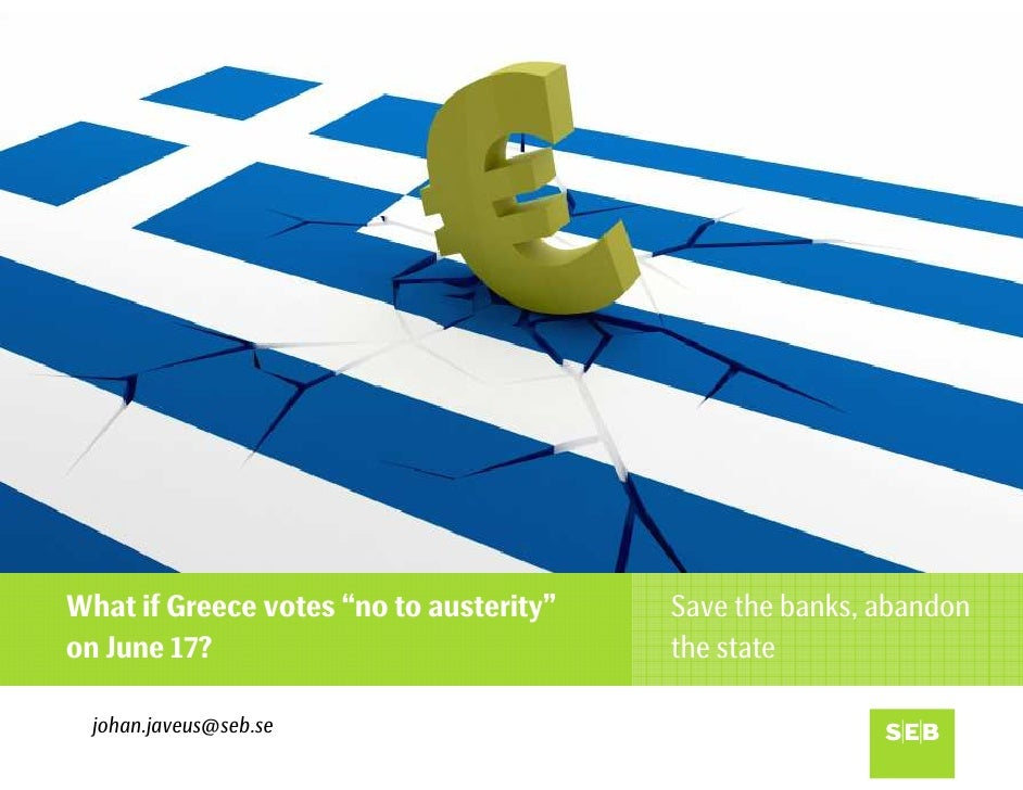 """What if Greece votes """"no to austerity""""   Save the banks, abandonon June 17?                              the state  johan...."""