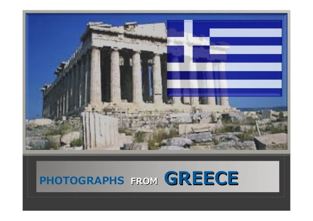 PHOTOGRAPHS FROM  GREECE