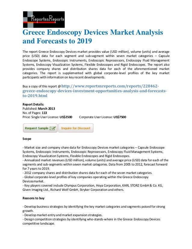 Greece Endoscopy Devices Market Analysisand Forecasts to 2019The report Greece Endoscopy Devices market provides value (US...