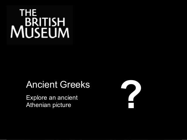 Ancient Greeks Explore an ancient Athenian picture ?