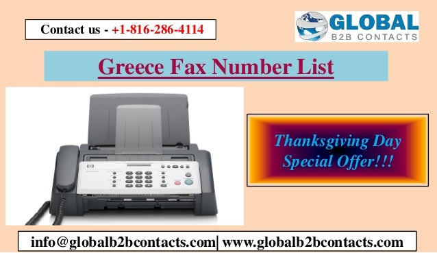 Greece Fax Number List info@globalb2bcontacts.com| www.globalb2bcontacts.com Contact us - +1-816-286-4114 Thanksgiving Day...