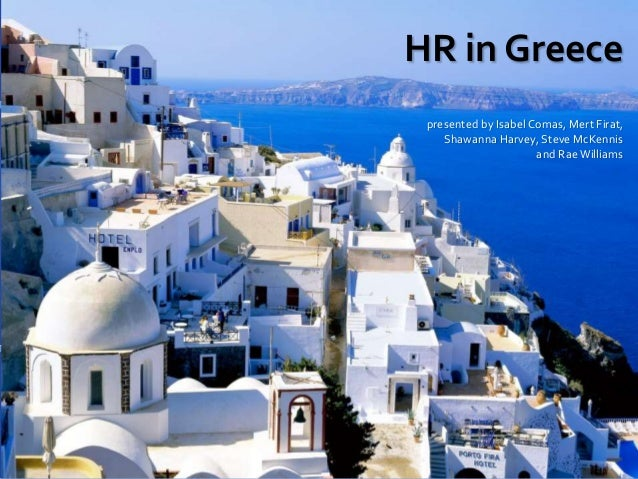 HR in Greece presented by Isabel Comas, Mert Firat, Shawanna Harvey, Steve McKennis and RaeWilliams