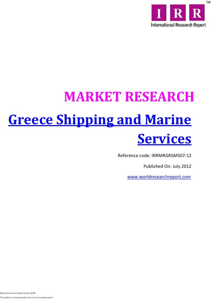 MARKET RESEARCH         Greece Shipping and Marine                            Services                                    ...