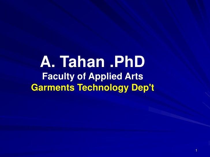 A. Tahan .PhD  Faculty of Applied ArtsGarments Technology Dept                            1