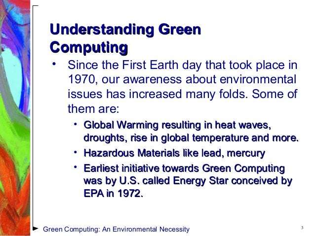 green computing a solution to environmental Buy green branding to encourage companies to protect the environment  7- list  some of the leaders of the green computing movement  i also presented many  solutions for social problems such as telecommuting is also a solution which.