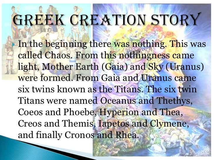 creation story Creation stories from around the world encapsulations of some traditional stories explaining the origin of the earth, its life, and its peoples.