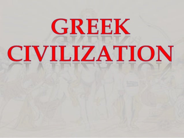 Greek Civilization emerged in a rugged remote corner of Southeastern Europe gave rise to a classical civilization  Early P...