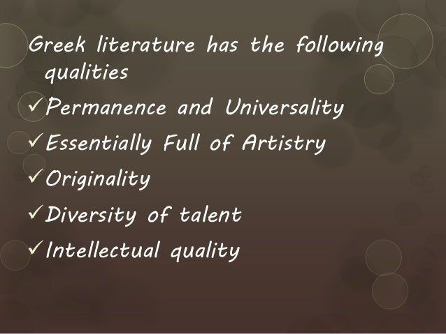 what are the qualities of greek literature