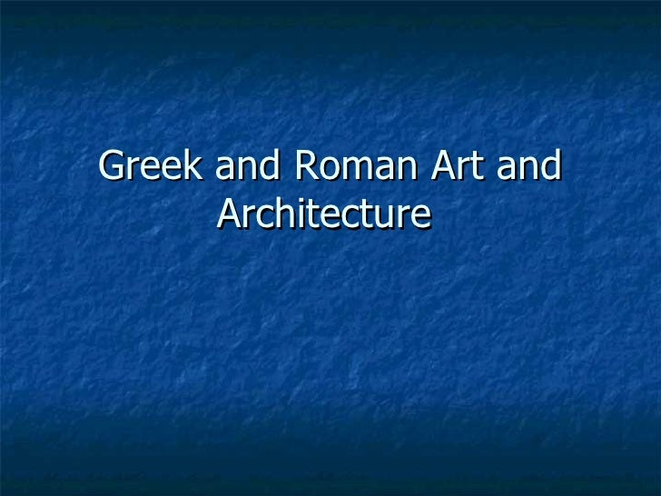 Greek and Roman Art and Architecture