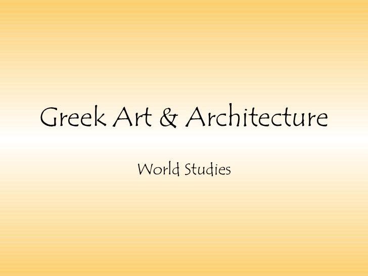 Greek Art & Architecture World Studies