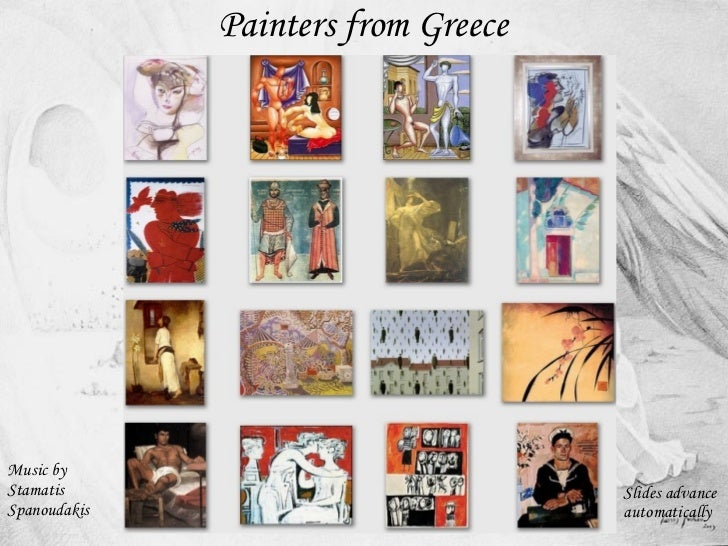 Painters from Greece  Music by Stamatis Spanoudakis  Slides advance automatically