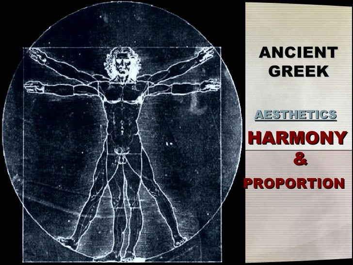 HARMONY  & PROPORTION   ANCIENT GREEK AESTHETICS