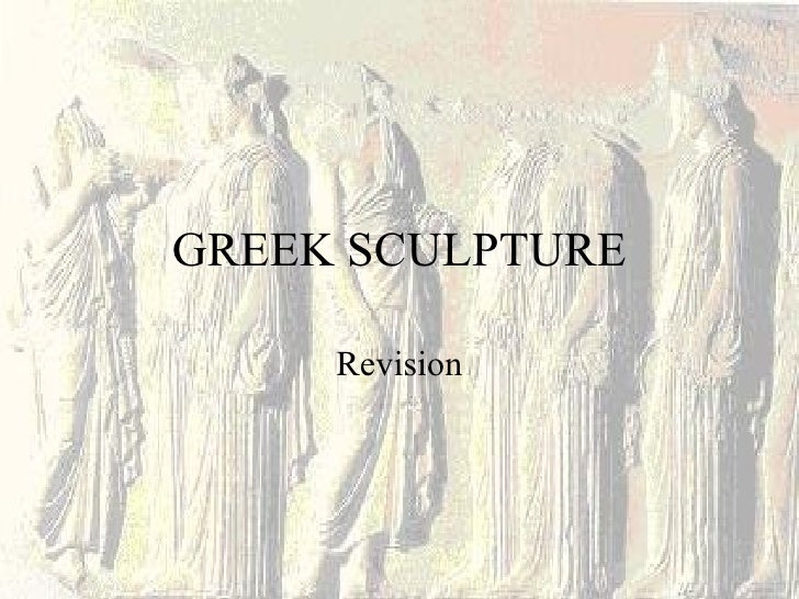GREEK SCULPTURE Revision