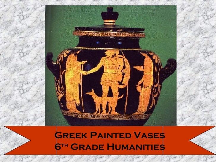 Greek Painted Vases 6 th  Grade Humanities