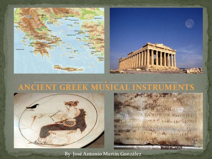 ANCIENT GREEK MUSICAL INSTRUMENTS        By José Antonio Martín González