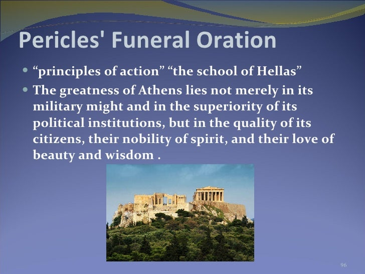 pericles on athens in the funeral An overview of the comparative differences and similarities between thucydides' pericles funeral oration and his melian dialogue.
