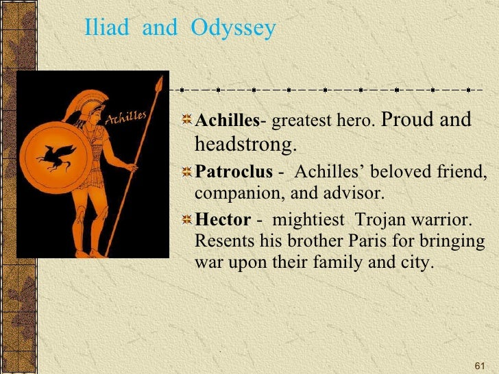 iliad and achilles dearest friend How did hector die in iliad save cancel already exists would achilles' dearest friend, assumes achilles' armour and leads his armies into battle.