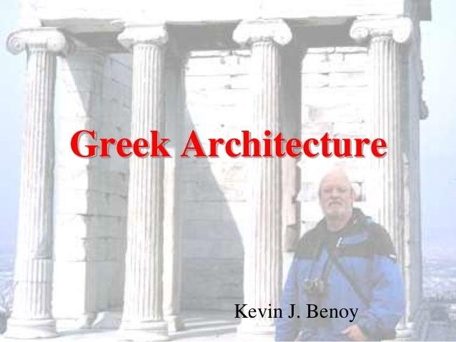 Greek Architecture  Kevin J. Benoy