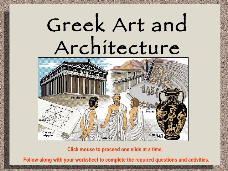 Greek Art And Architecture Click Mouse To Proceed One Slide At A Time
