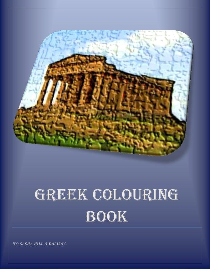 GREEK COLOURING               BOOKBY: SASHA HILL & DALISAY