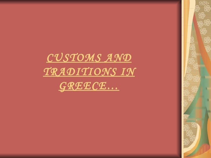 CUSTOMS AND TRADITIONS IN GREECE…