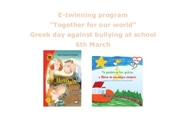 "E-twinning program ""Together for our world"" Greek day against bullying at school 6th March"