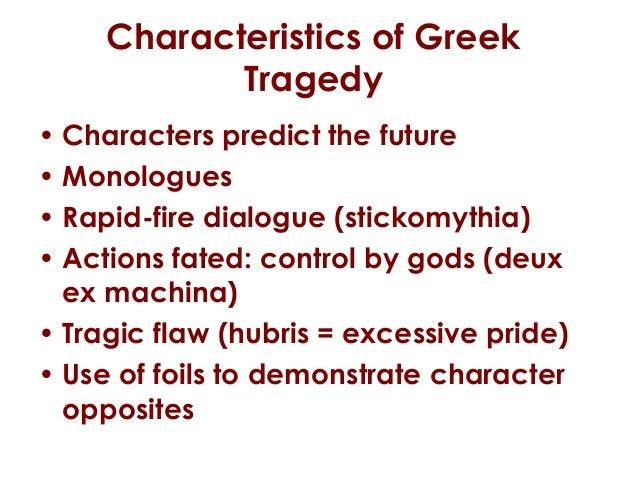 an analysis of characteristics of a tragedy play Many of his history plays share the qualifiers of a shakespearean tragedy,  the problem play, for plays that do not fit neatly into a single classification.