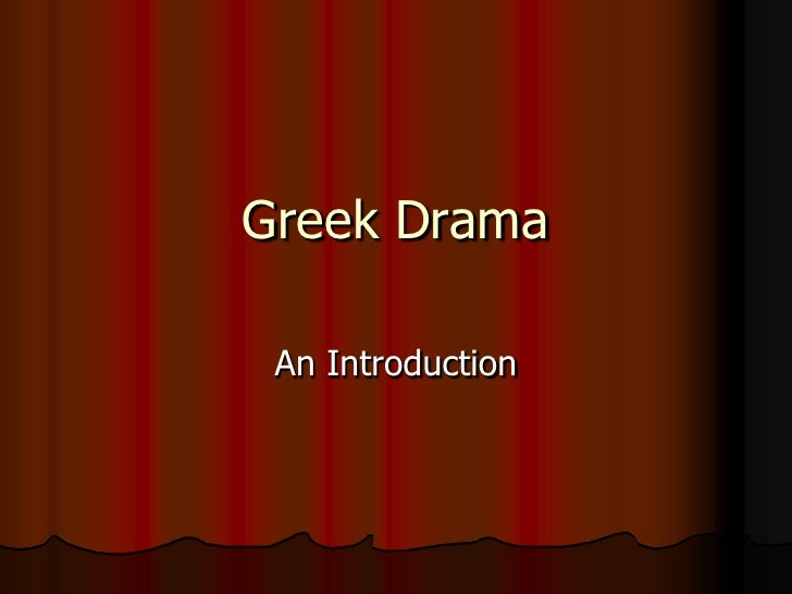 Greek Drama<br />An Introduction<br />