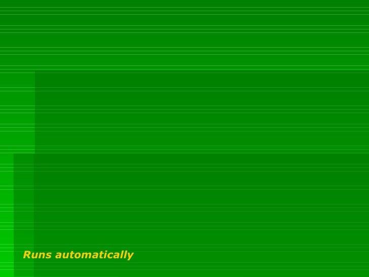 Runs automatically