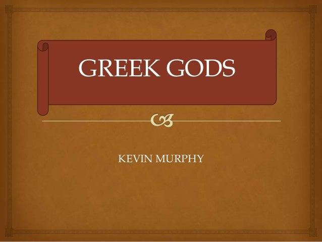 GREEK GODS  KEVIN MURPHY