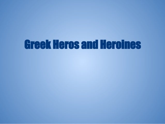Greek Heros and Heroines