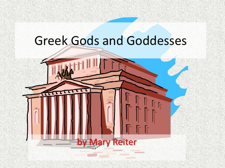 Greek Gods and Goddesses<br />by Mary Reiter<br />