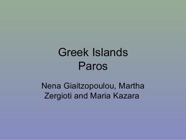 Greek Islands Paros Nena Giaitzopoulou, Martha Zergioti and Maria Kazara