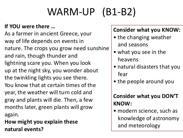 WARM-UP (B1-B2) If YOU were there … As a farmer in ancient Greece, your way of life depends on events in nature. The crops...