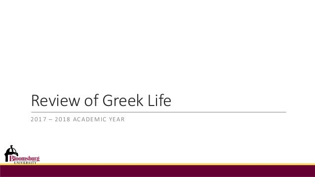Review of Greek Life 2017 – 2018 ACADEMIC YEAR