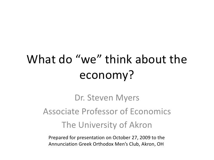 """What do """"we"""" think about the economy?<br />Dr. Steven Myers<br />Associate Professor of Economics<br />The University of A..."""