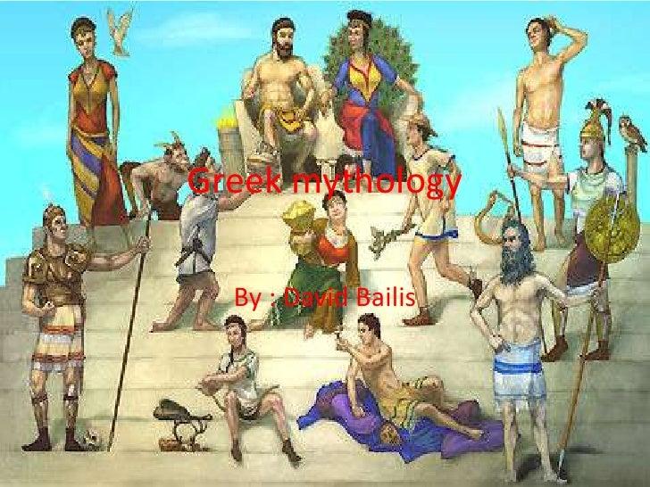 Greek mythology<br />By : David Bailis   <br />