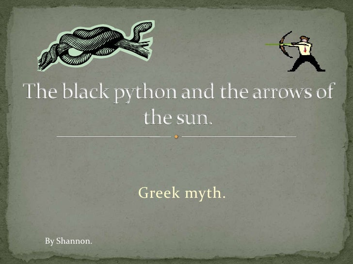 Greek myth.<br />The black python and the arrows of the sun.<br />By Shannon.<br />