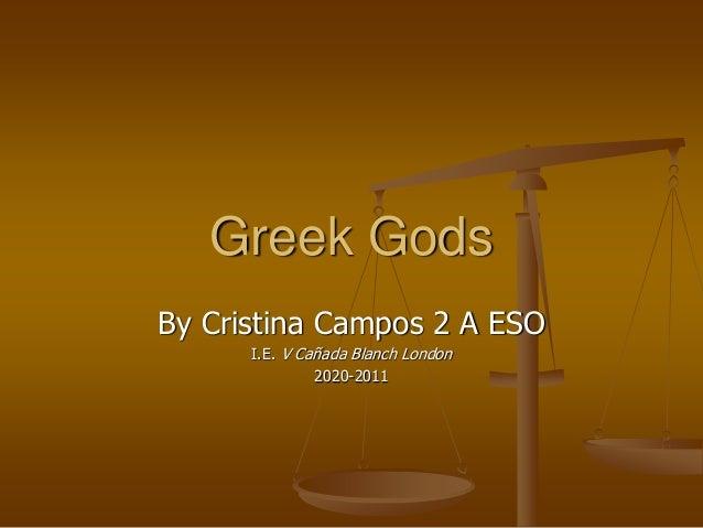 Greek Gods By Cristina Campos 2 A ESO I.E. V Cañada Blanch London 2020-2011